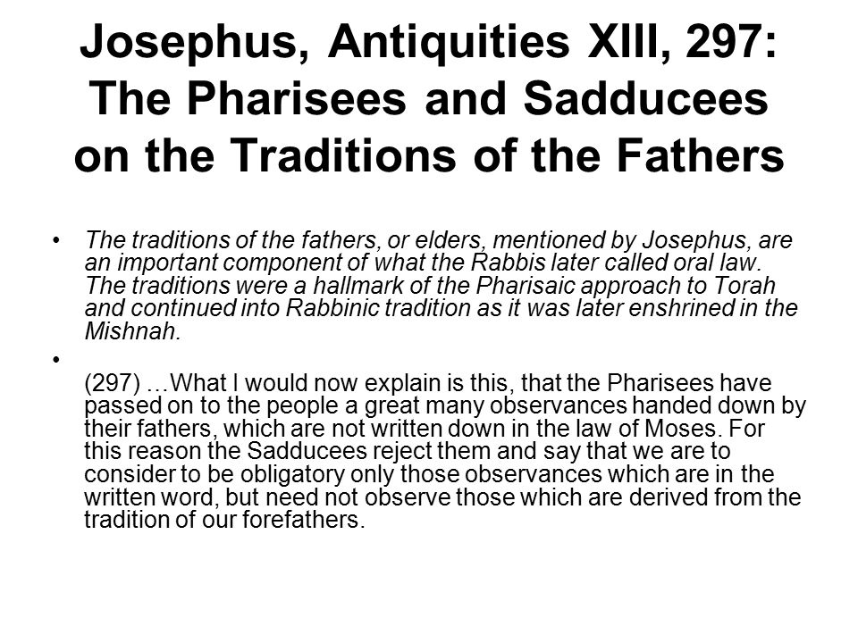 Josephus, Antiquities XIII, 297: The Pharisees and Sadducees on the Traditions of the Fathers
