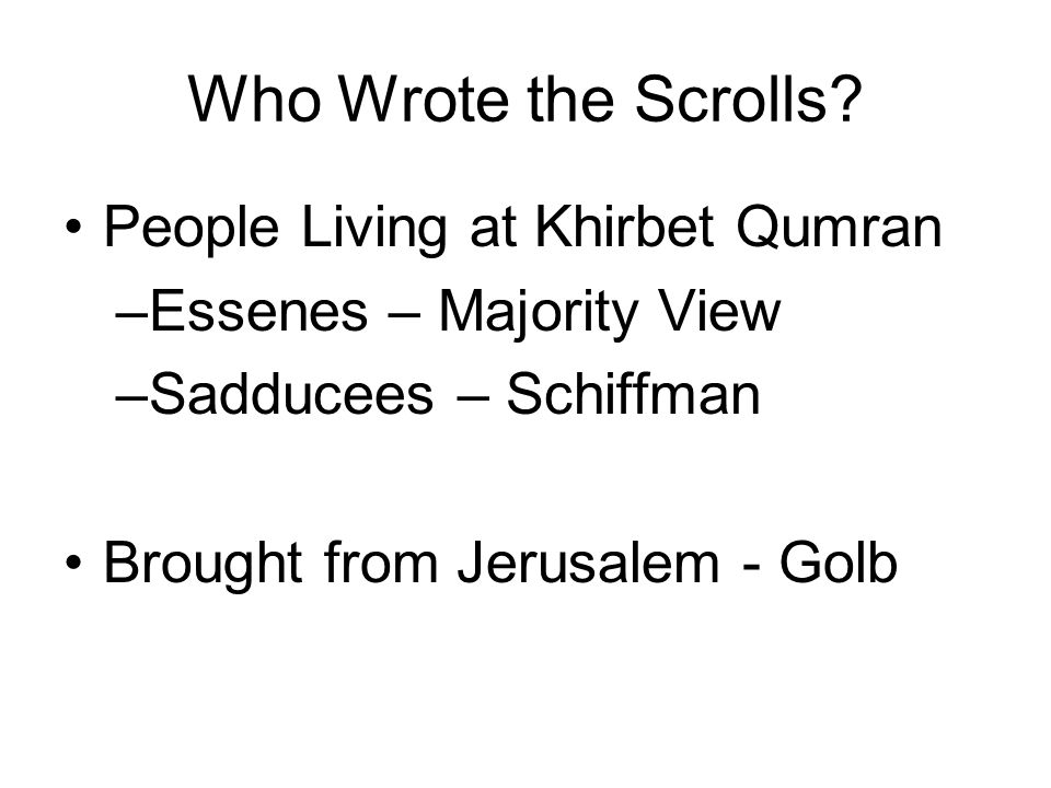 Who Wrote the Scrolls People Living at Khirbet Qumran