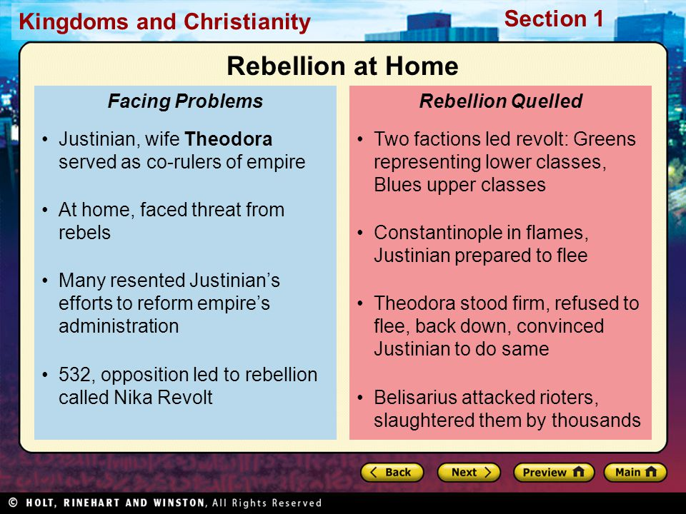 Rebellion at Home Justinian, wife Theodora served as co-rulers of empire. At home, faced threat from rebels.
