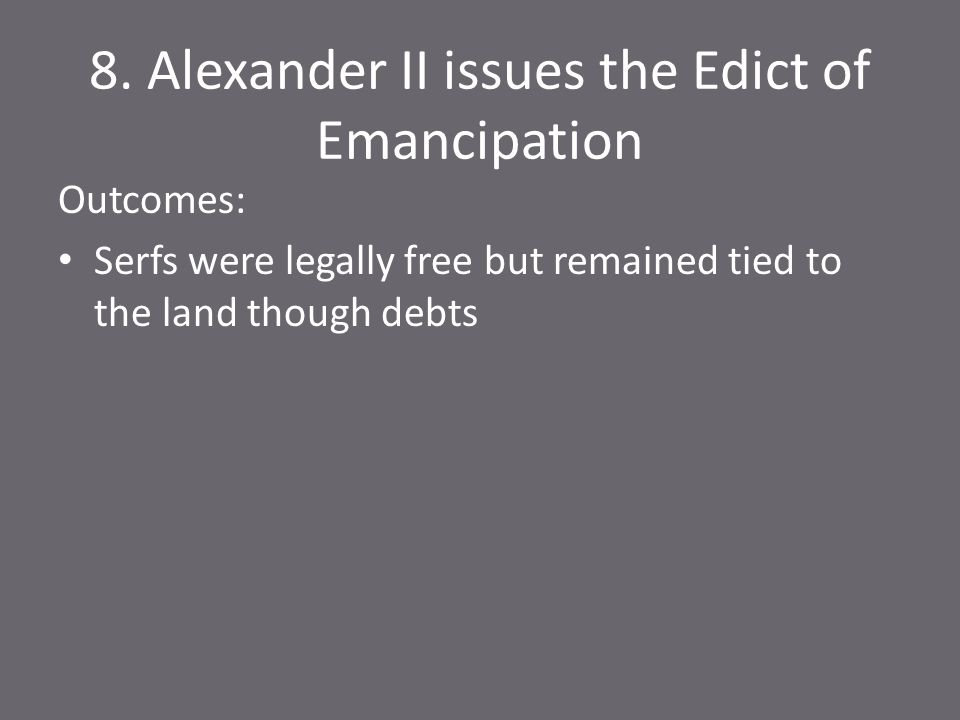 8. Alexander II issues the Edict of Emancipation