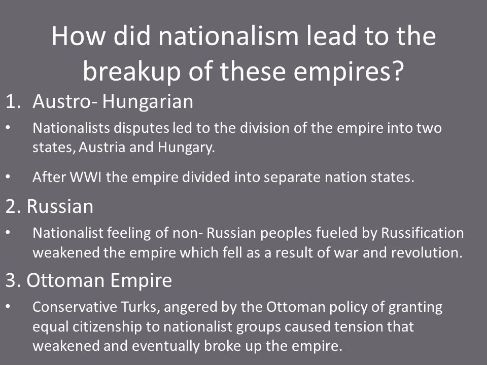 How did nationalism lead to the breakup of these empires