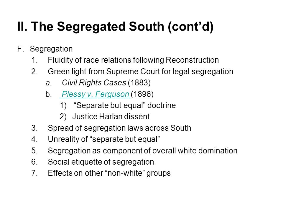 II. The Segregated South (cont'd)