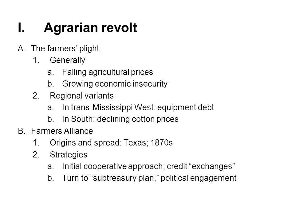 I. Agrarian revolt The farmers' plight Generally