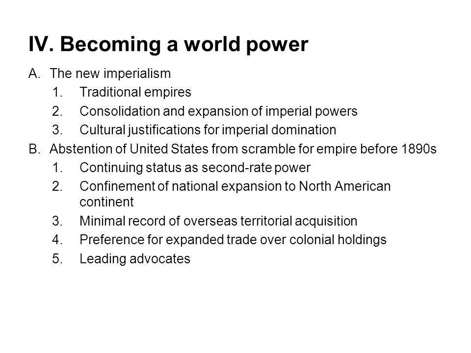 IV. Becoming a world power