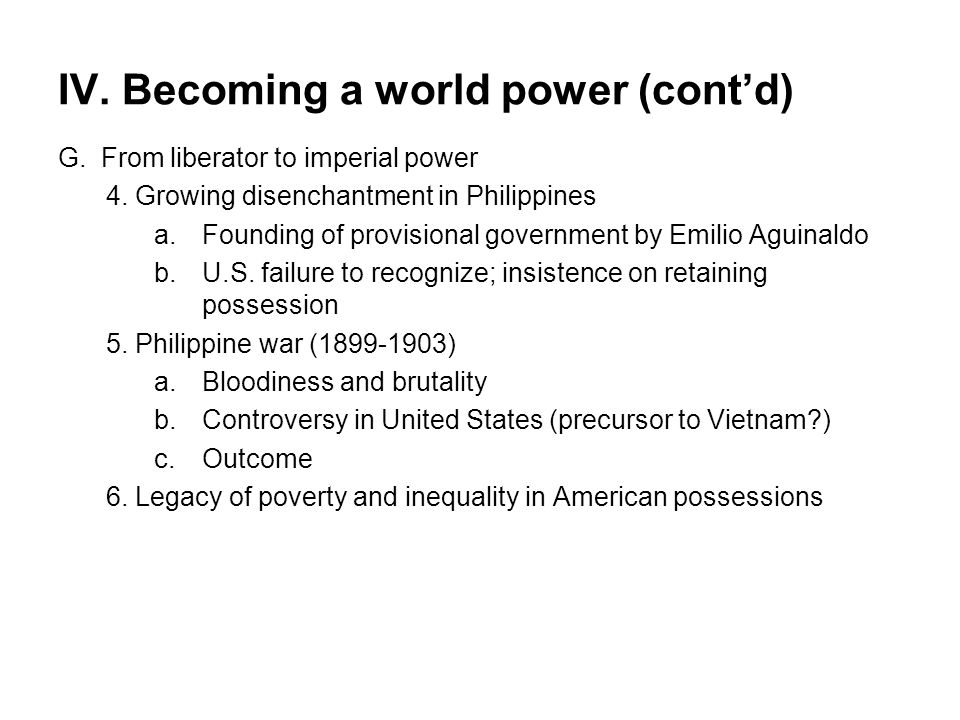 IV. Becoming a world power (cont'd)