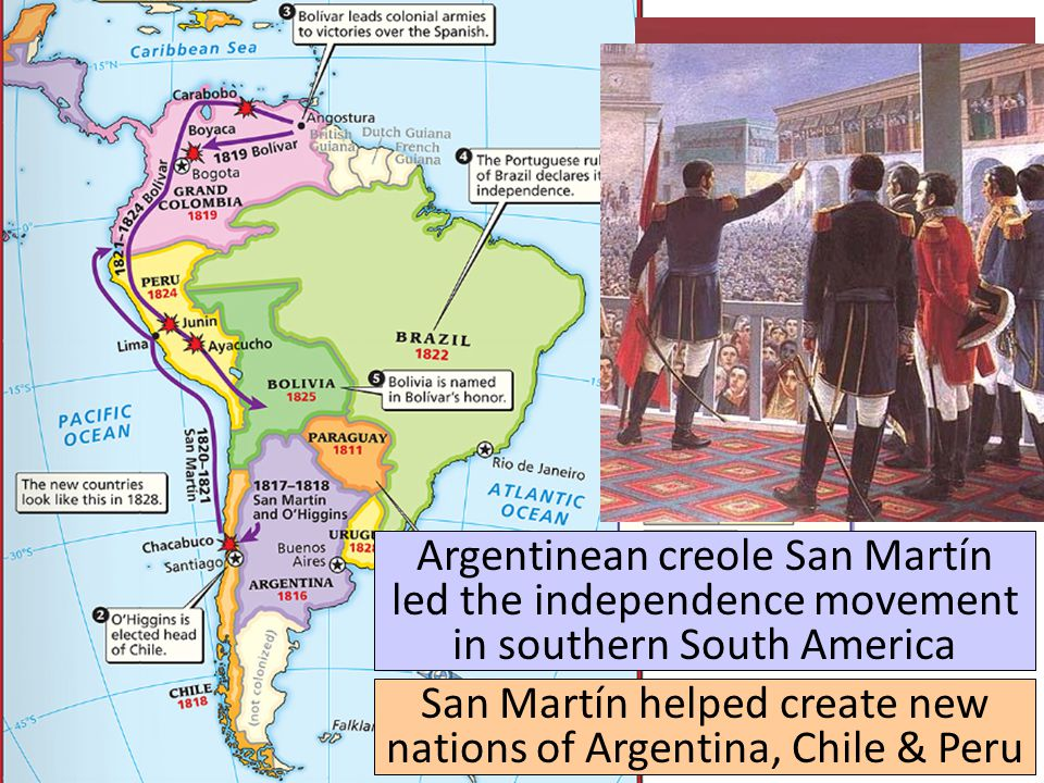 San Martín helped create new nations of Argentina, Chile & Peru