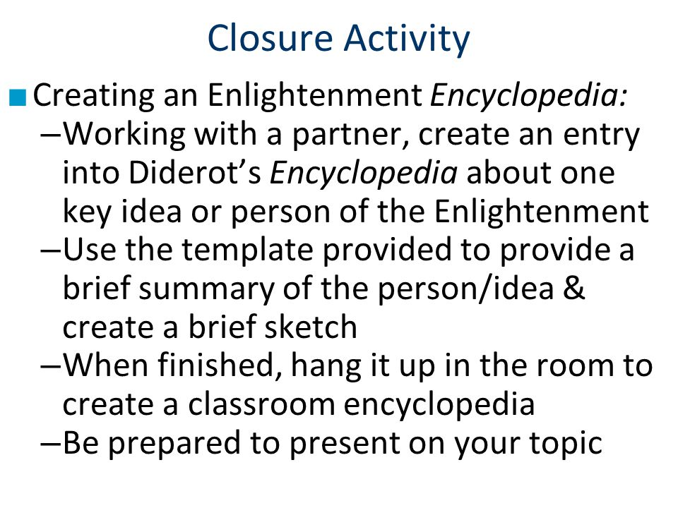 Closure Activity Creating an Enlightenment Encyclopedia: