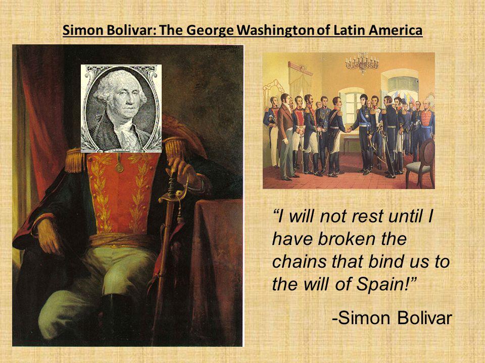 Simon Bolivar: The George Washington of Latin America