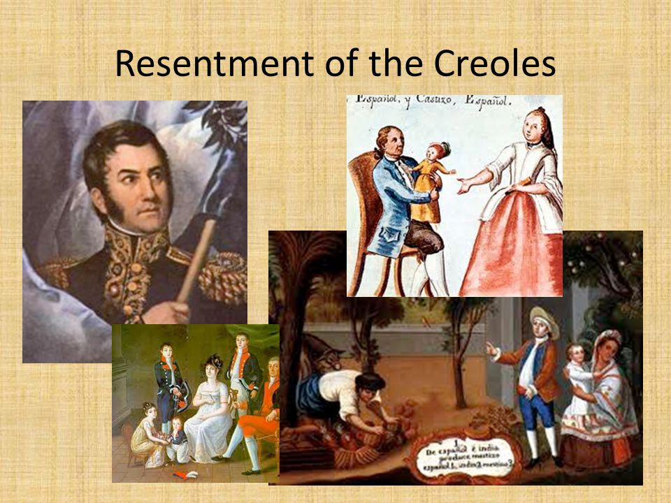 Resentment of the Creoles