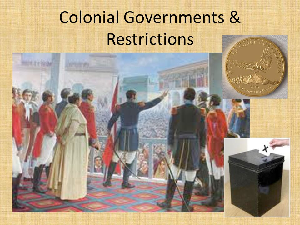 Colonial Governments & Restrictions