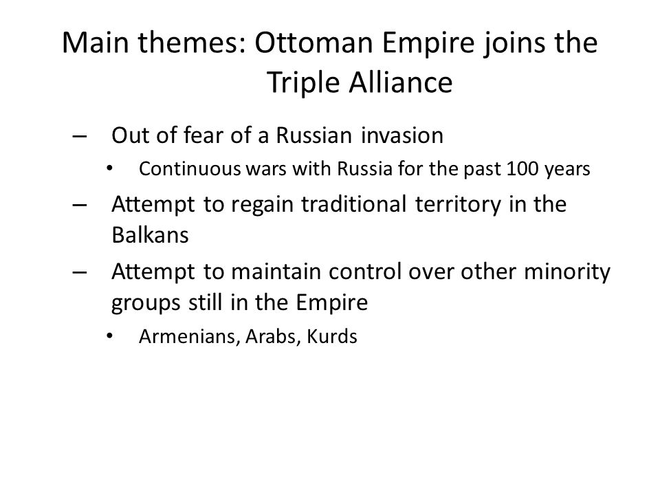 Main themes: Ottoman Empire joins the Triple Alliance