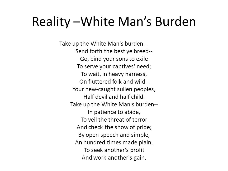 Reality –White Man's Burden