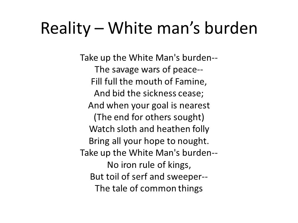 Reality – White man's burden