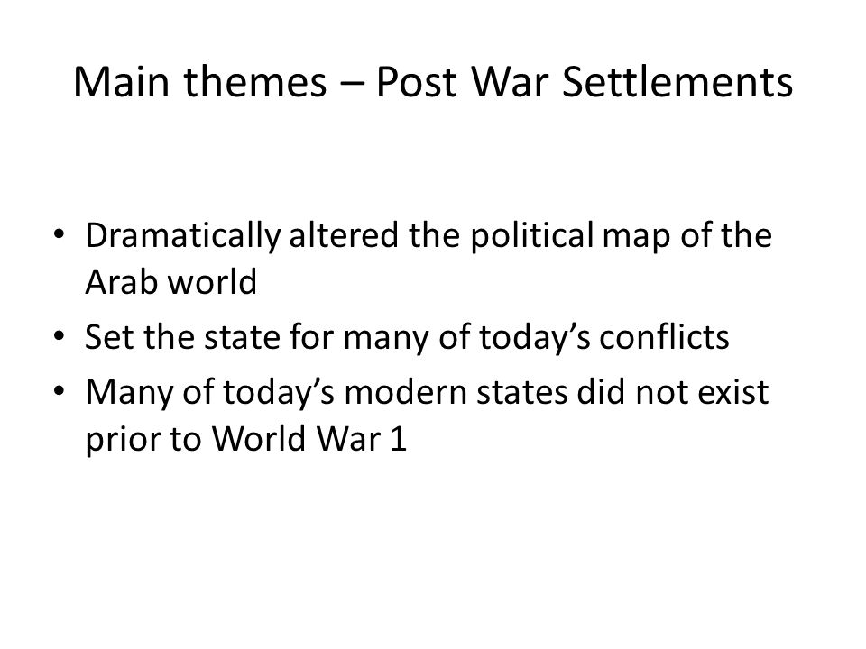 Main themes – Post War Settlements