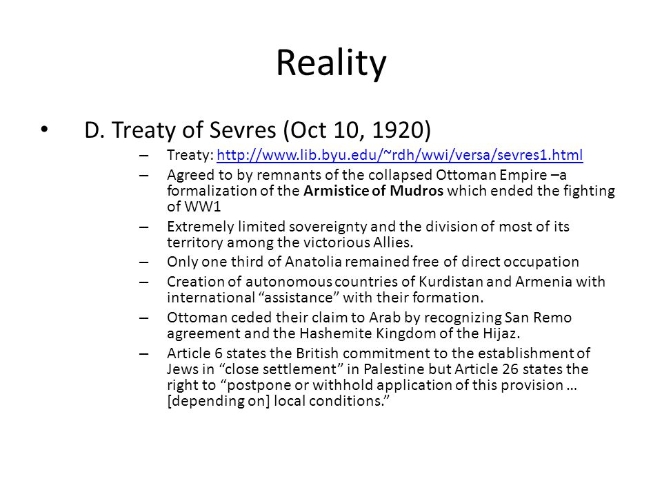 Reality D. Treaty of Sevres (Oct 10, 1920)