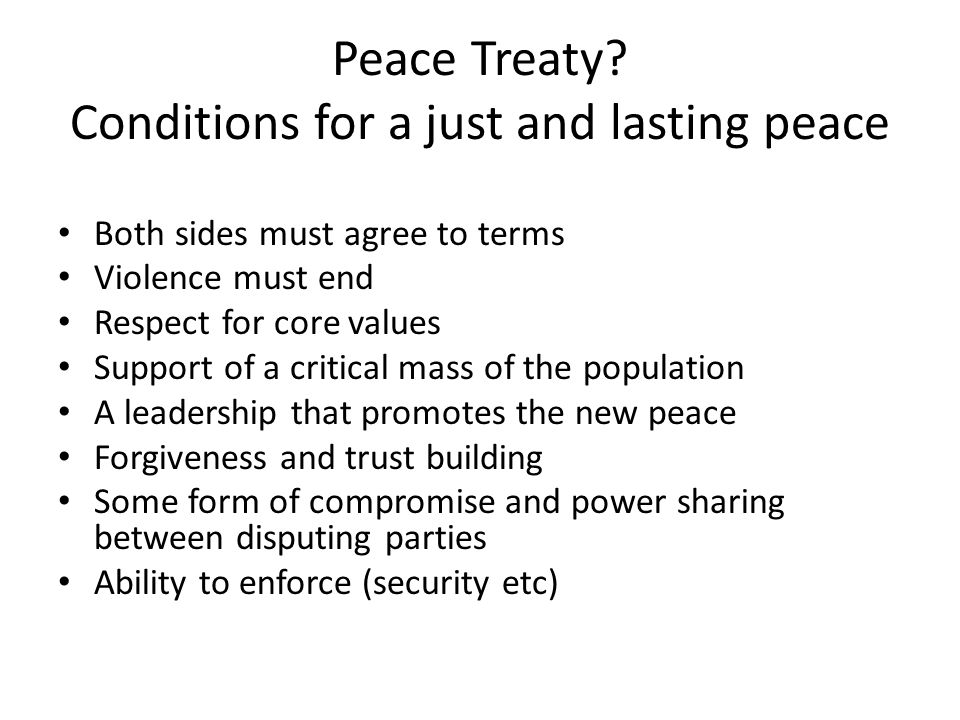 Peace Treaty Conditions for a just and lasting peace