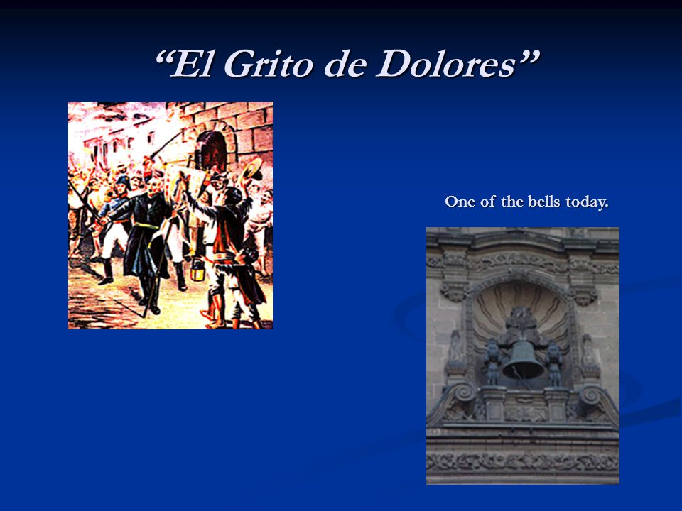 El Grito de Dolores One of the bells today.