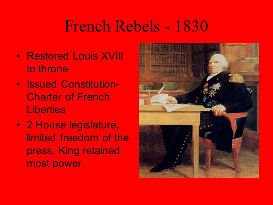 French Rebels - 1830 Restored Louis XVIII to throne