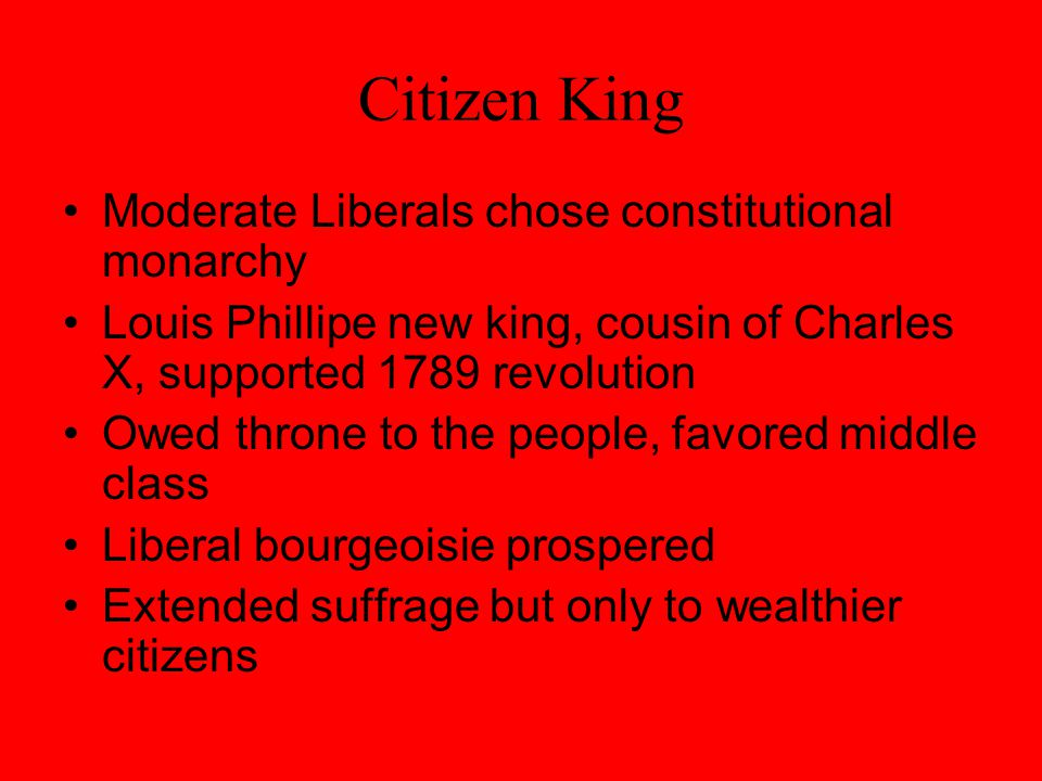 Citizen King Moderate Liberals chose constitutional monarchy