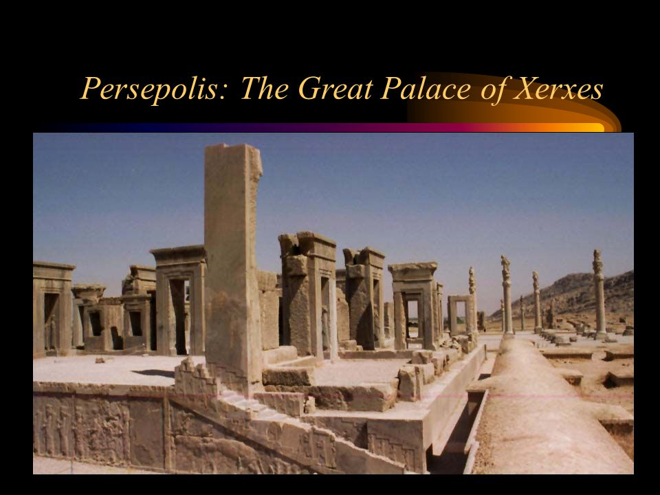 Persepolis: The Great Palace of Xerxes
