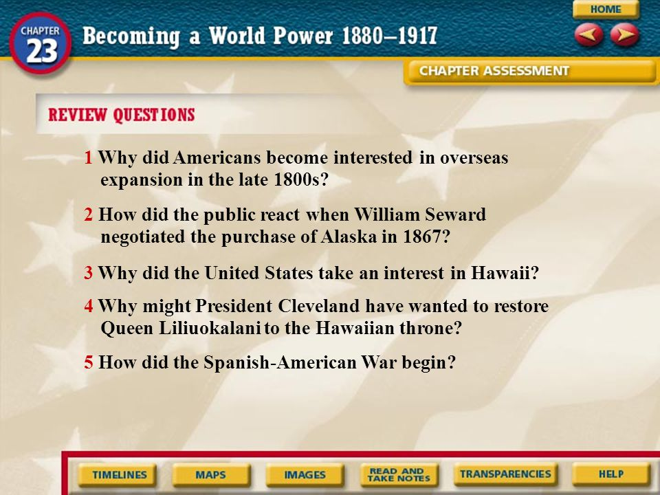 1 Why did Americans become interested in overseas expansion in the late 1800s