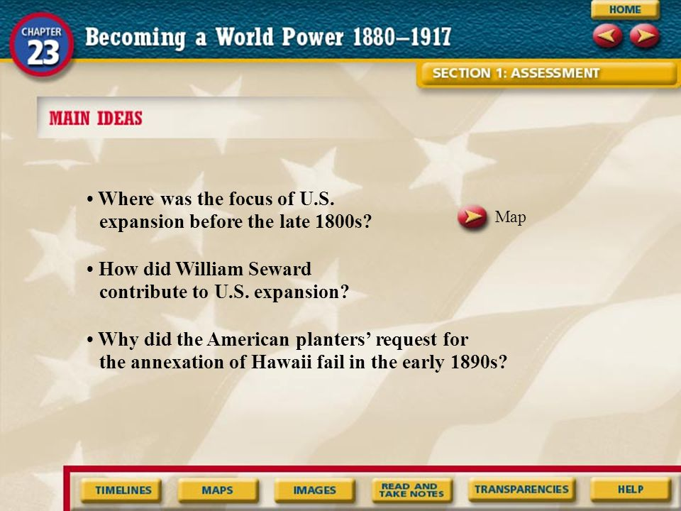 • Where was the focus of U.S. expansion before the late 1800s