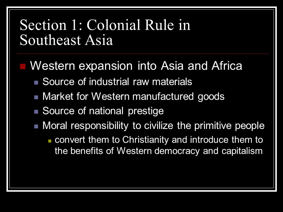 Section 1: Colonial Rule in Southeast Asia