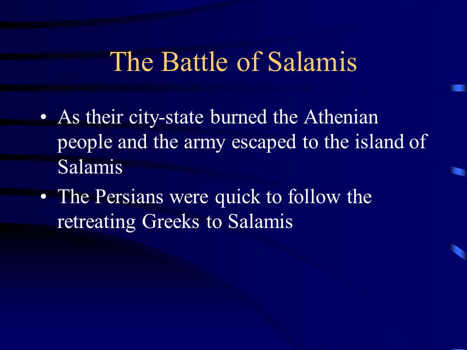 The Battle of Salamis As their city-state burned the Athenian people and the army escaped to the island of Salamis.