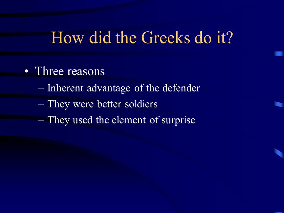 How did the Greeks do it Three reasons
