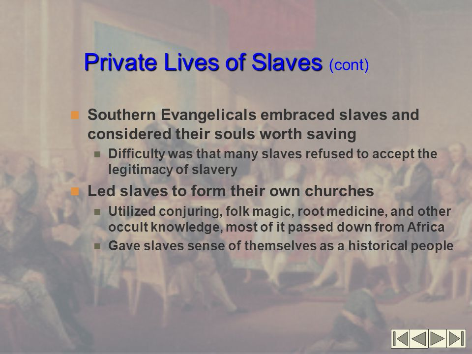 Private Lives of Slaves (cont)