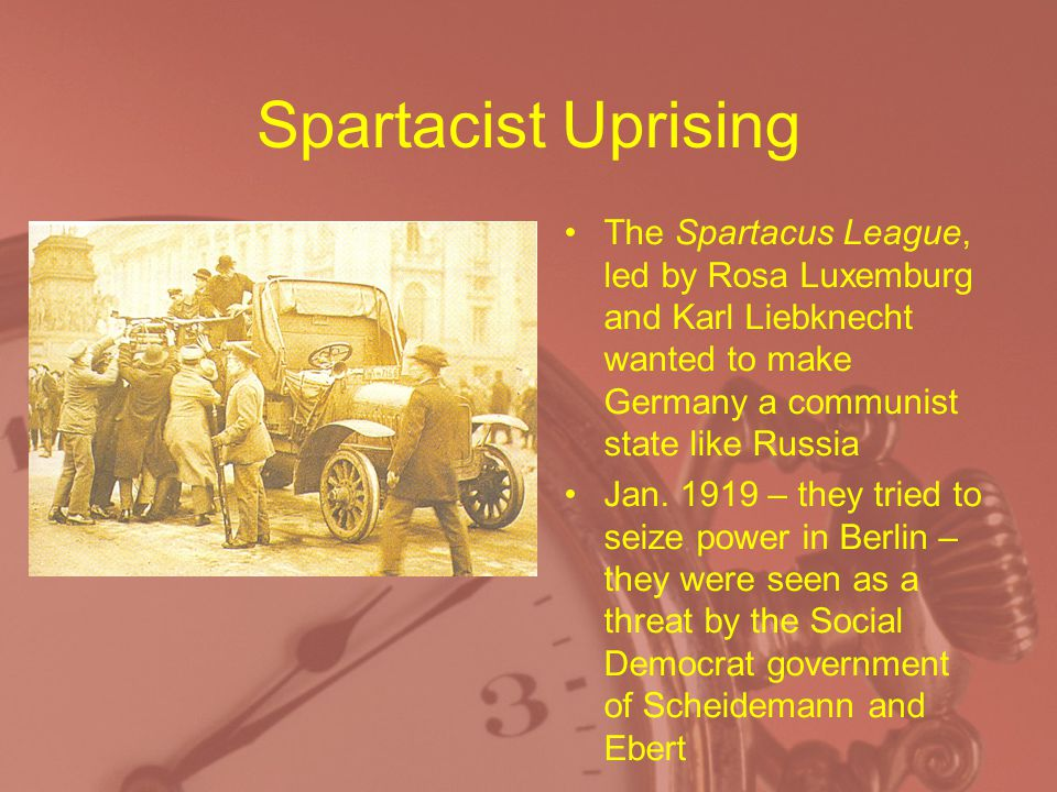 Spartacist Uprising The Spartacus League, led by Rosa Luxemburg and Karl Liebknecht wanted to make Germany a communist state like Russia.
