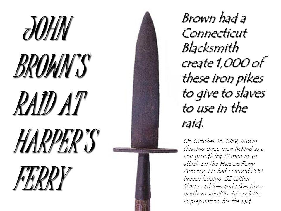JOHN BROWN'S RAID AT HARPER'S FERRY