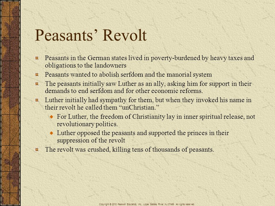 Peasants' Revolt Peasants in the German states lived in poverty-burdened by heavy taxes and obligations to the landowners.