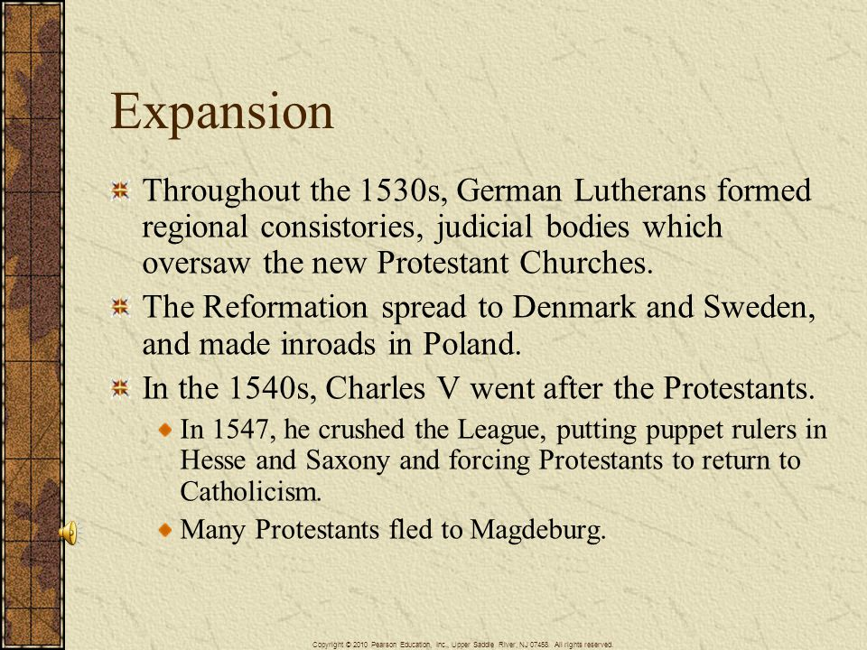 Expansion Throughout the 1530s, German Lutherans formed regional consistories, judicial bodies which oversaw the new Protestant Churches.