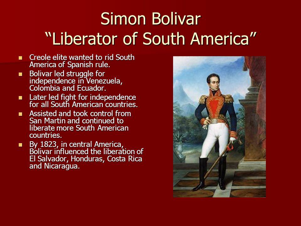 Simon Bolivar Liberator of South America