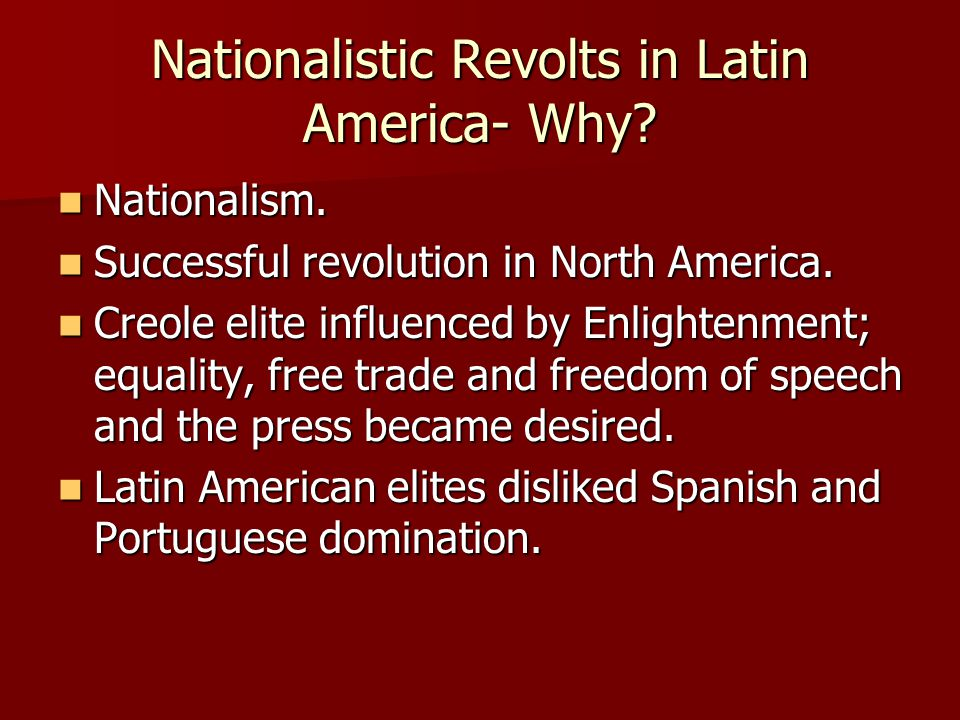 Nationalistic Revolts in Latin America- Why