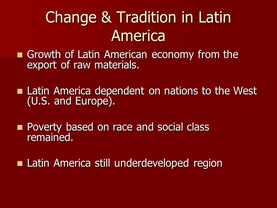 Change & Tradition in Latin America