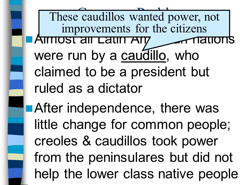 These caudillos wanted power, not improvements for the citizens