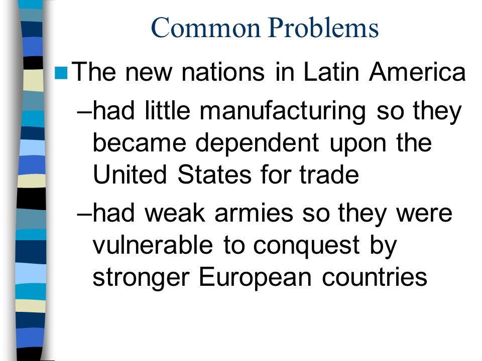 Common Problems The new nations in Latin America