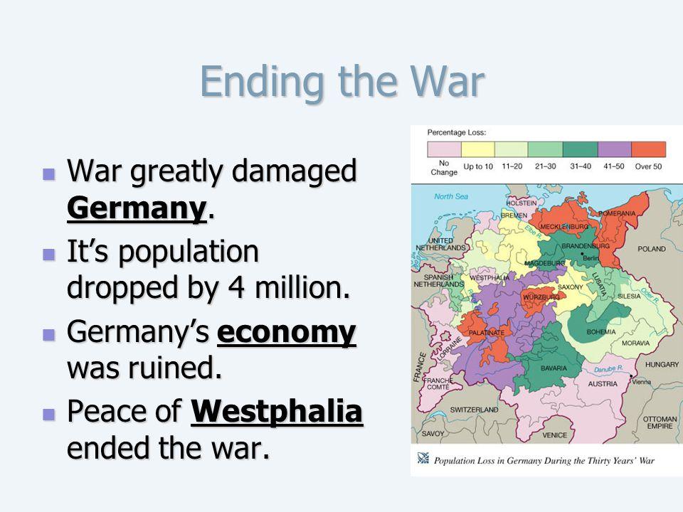 Ending the War War greatly damaged Germany.