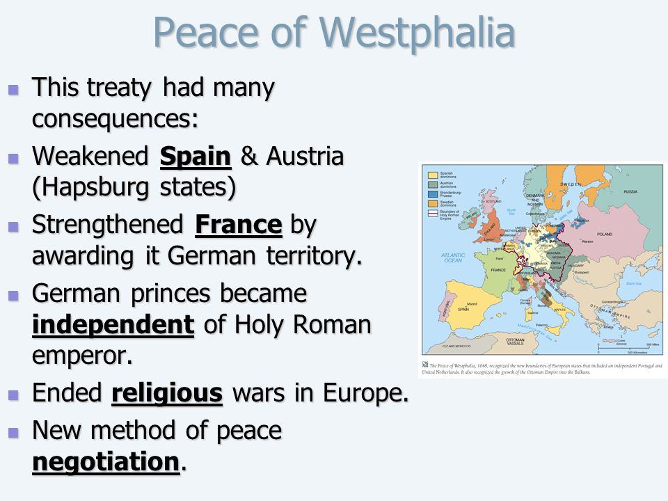 Peace of Westphalia This treaty had many consequences: