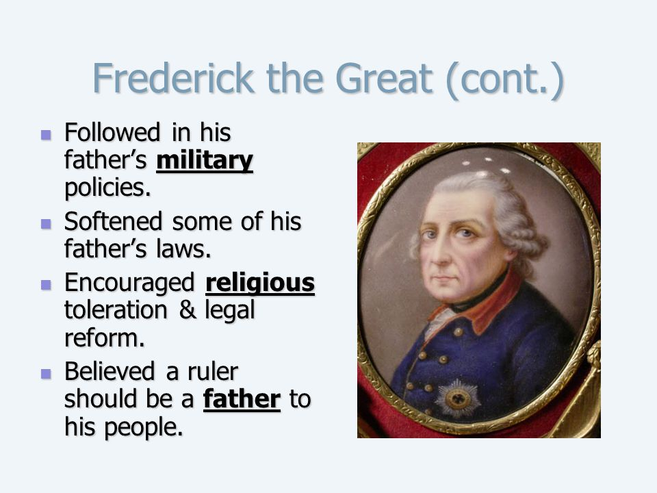 Frederick the Great (cont.)