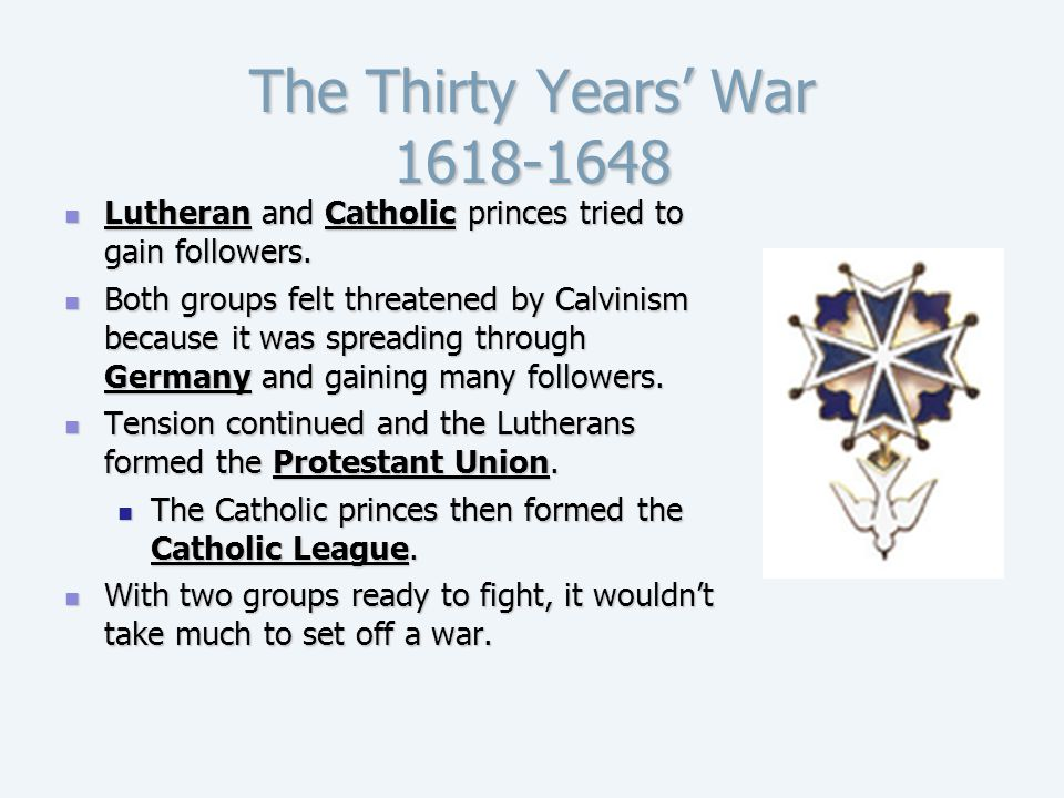 The Thirty Years' War 1618-1648 Lutheran and Catholic princes tried to gain followers.
