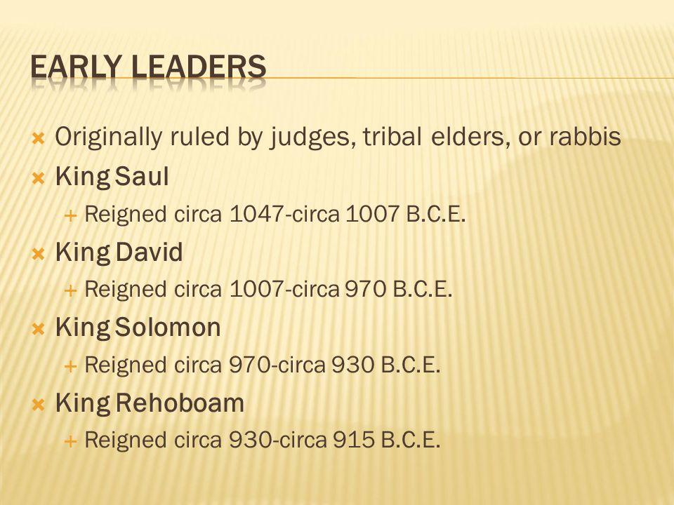 EARLY LEADERS Originally ruled by judges, tribal elders, or rabbis