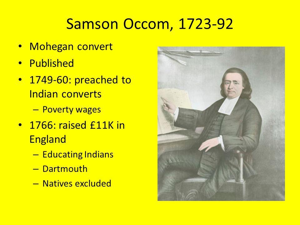 Samson Occom, 1723-92 Mohegan convert Published