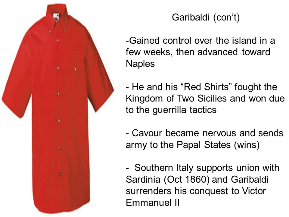 Garibaldi (con't) Gained control over the island in a few weeks, then advanced toward Naples.