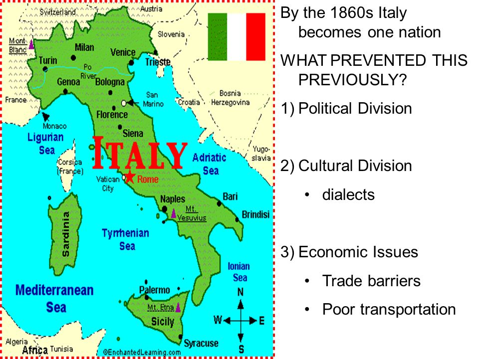 By the 1860s Italy becomes one nation