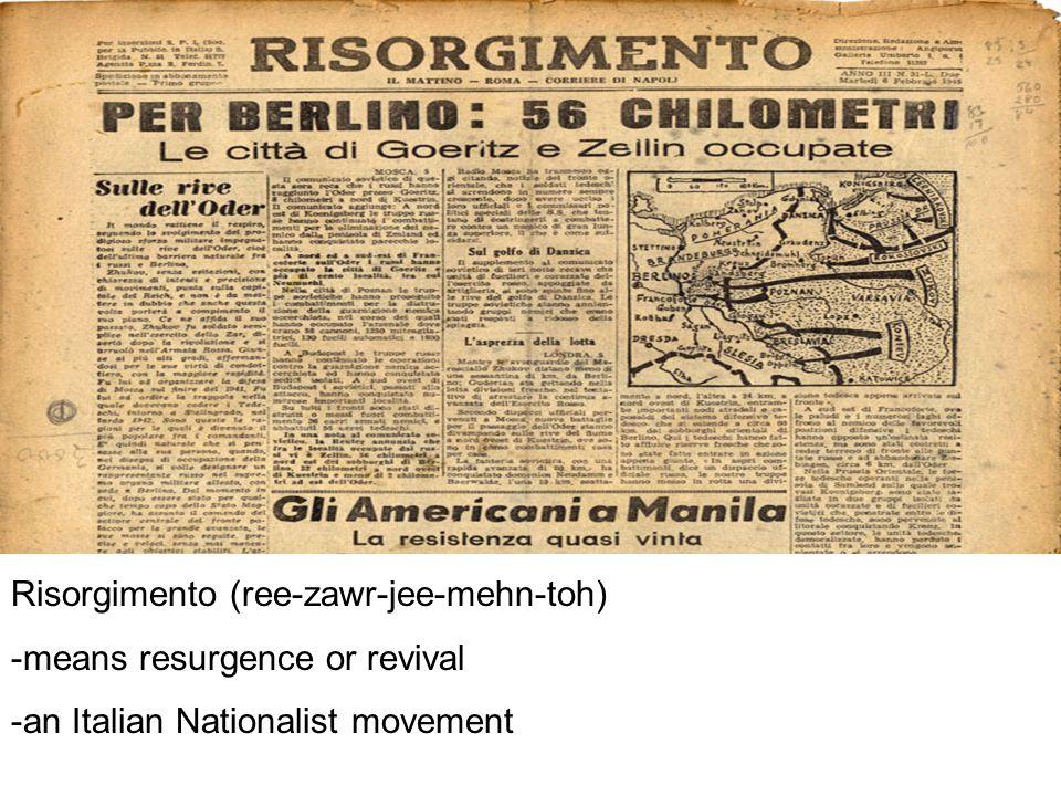 Risorgimento (ree-zawr-jee-mehn-toh)