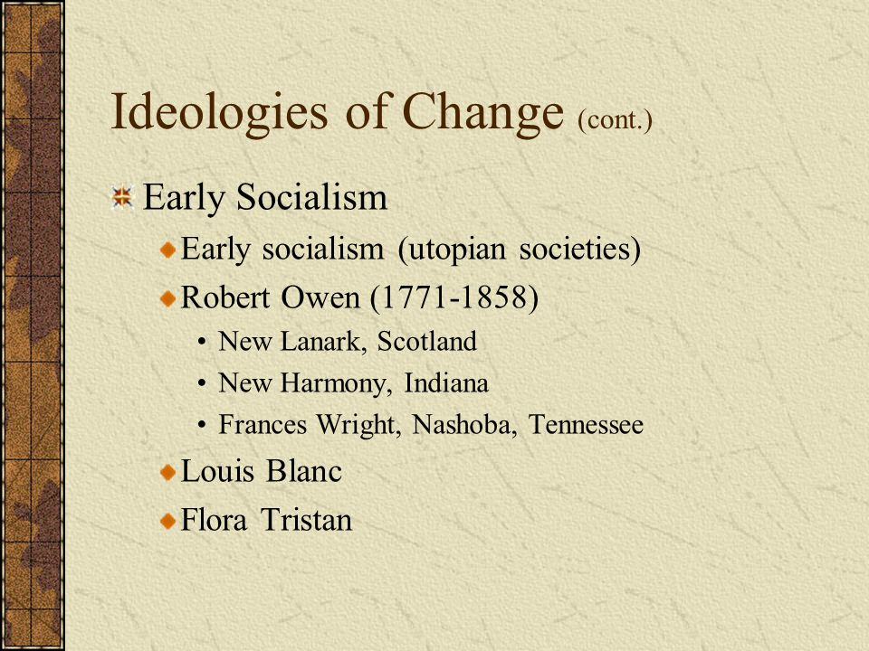 Ideologies of Change (cont.)