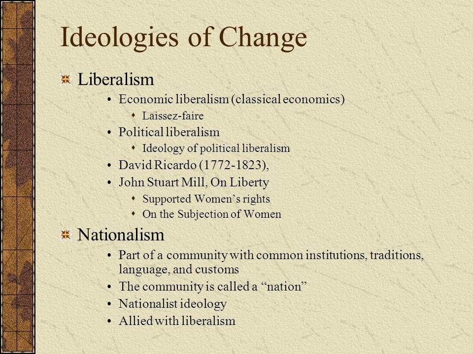 Ideologies of Change Liberalism Nationalism